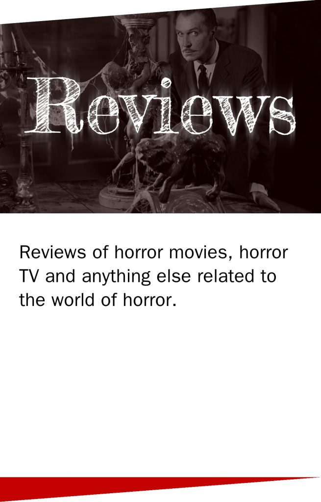 Reviews of horror movies, horror TV and anything else related to the world of horror